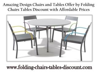 Amazing Design Chairs and Tables Offer by Folding Chairs Tables Discount with Affordable Prices