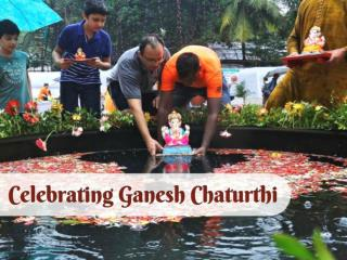 Celebrating the Ganesh Chaturthi Festival 2017