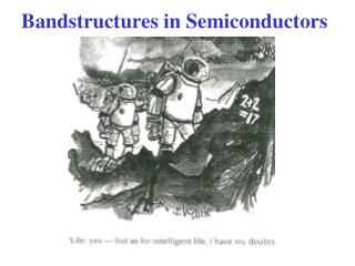 Bandstructures  in Semiconductors