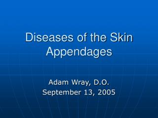 Diseases of the Skin Appendages