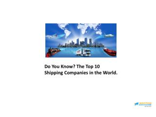 Top Ten Shipping Companies in the World