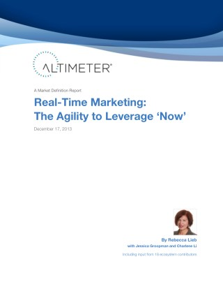 [Report] Real-Time Marketing: The Agility to Leverage 'Now' by Rebecca Lieb