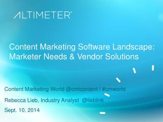 Content Marketing Software Landscape: Marketer Needs & Vendor Solutions