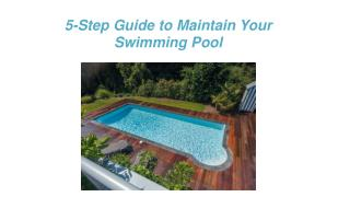 5-Step Guide to Maintain Your Swimming Pool - Swimming Pool Maintenance Guide