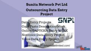 #Sunita Network Pvt Ltd ### Data Entry Project Outsourcing Company Noida