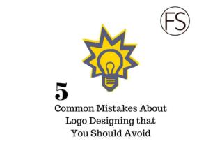 5 Common Mistakes About Logo Designing No One Ever Told You Before