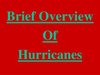 Brief Overview Of Hurricanes