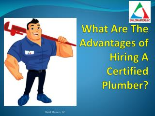 Advantages of Hiring A Certified Plumber!
