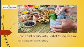 Health and Beauty with Herbal Ayurvedic Care