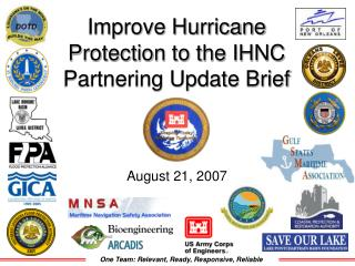 Improve Hurricane Protection to the IHNC Partnering Update Brief