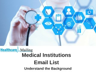 Medical Institutions Email List