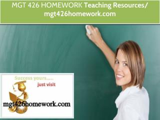 MGT 426 HOMEWORK Teaching Resources / mgt426homework.com