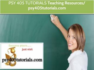 PSY 405 TUTORIALS Teaching Resources / psy405tutorials.com
