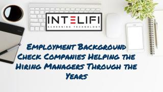 Employment Background Check Companies: Helping the Hiring Managers Through the Years