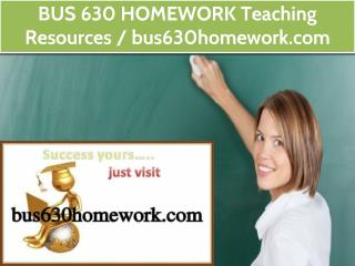 BUS 630 HOMEWORK Teaching Resources /bus630homework.com