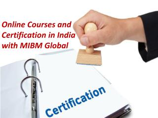 Online Courses and Certification in India with MIBM Global