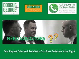 Our Expert Criminal Solicitors Can Best  Defence Your Right