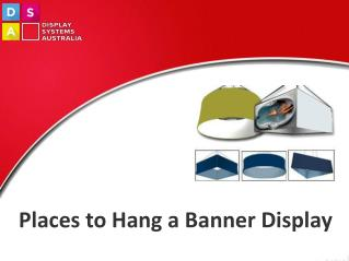 Places To Hang A Banner Display