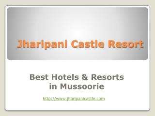 Jharipani Castle Resort - Cottages In Mussoorie