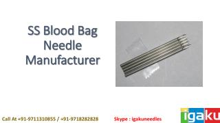 SS Blood Bag Needle Manufacturer-Igaku.in