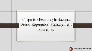 5 Tips for framing influential Brand Reputation Management Strategies