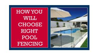 HOW YOU WILL CHOOSE RIGHT POOL FENCING