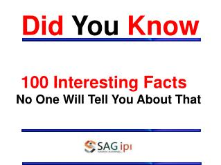 100 Interesting Facts - No One Will Tell You About That