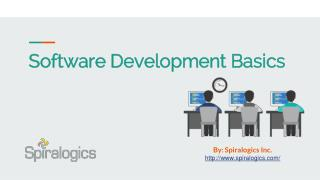 Software Development Basics by Spiralogics