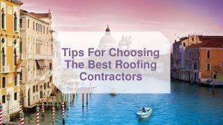 Some Tips For Choosing The Best Roofing Contractors