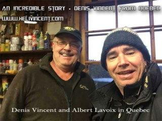 An incredible story - Denis Vincent from Quebec