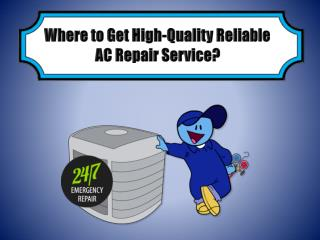 Where to Get High-Quality Reliable AC Repair Service?