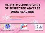CAUSALITY ASSESSMENT OF SUSPECTED ADVERSE DRUG REACTION