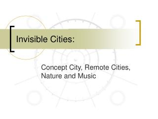 Invisible Cities: