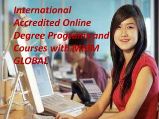International Accredited Online Degree Programs and online Courses