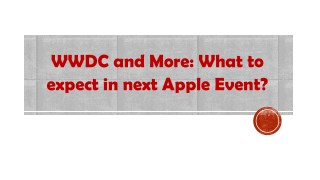 WWDC and More: What to expect in next Apple Event?