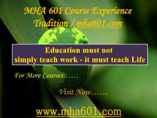 MHA 601 Course Experience Tradition / mha601.com