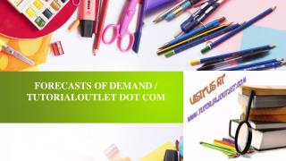 FORECASTS OF DEMAND / TUTORIALOUTLET DOT COM