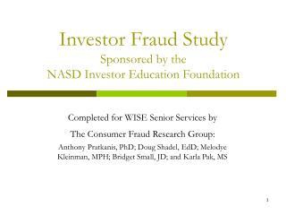 Investor Fraud Study Sponsored by the NASD Investor Education Foundation