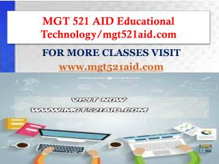 MGT 521 AID Educational Technology/mgt521aid.com