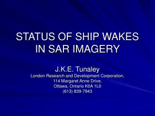 STATUS OF SHIP WAKES IN SAR IMAGERY