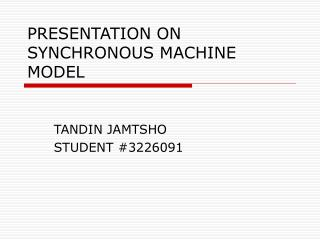 PRESENTATION ON SYNCHRONOUS MACHINE MODEL
