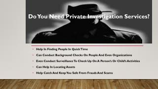 Do you need private investigation services?