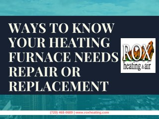 Ways To Know Your Heating Furnace Needs Repair or Replacement