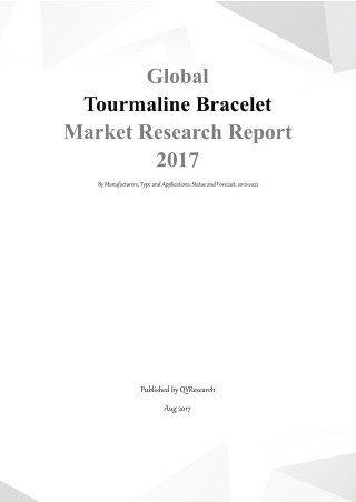 Global Tourmaline Bracelet Market Research Report 2017