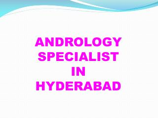 Andrology Doctors in Hyderabad | Andrology Clinic in Hyderabad