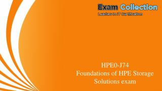 HPE0-J74 : Foundations of HPE Storage Solutions - VCE Exam