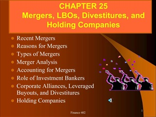 Recent Mergers Reasons for Mergers Types of Mergers Merger Analysis Accounting for Mergers Role of Investment Bankers Co