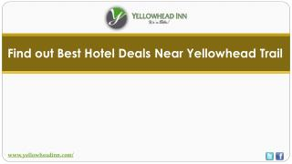 How to Get Best Hotel Deals Near Yellowhead Trail?