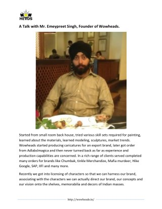 A Talk with Mr. Emeypreet Singh, Founder of Wowheads.