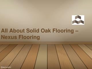 All About Solid Oak Flooring – Nexus Flooring